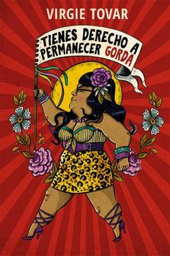TIENES DERECHO A PERMANECER GORDA - 9788415373605.jpg