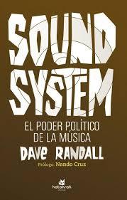 SOUND SYSTEM. EL PODER POLITICO DE LA MUSICA - 9788416946242.jpg