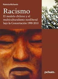 RACISMO. EL MODELO CHILENO Y EL MULTICULTURALISMO NEOLIBERAL - 9789561606609.jpg
