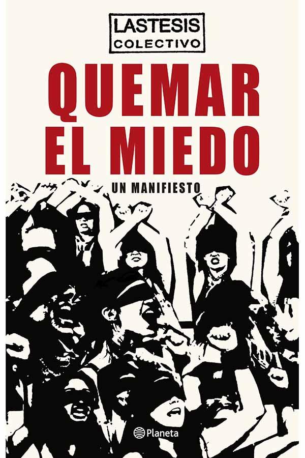 QUEMAR EL MIEDO (LASTESIS) - 9789563608656.jpg