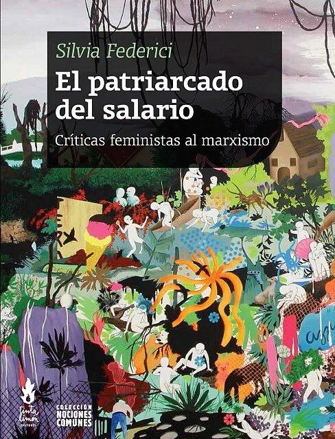 PATRIARCADO DEL SALARIO. CRITICAS FEMINISTAS AL MARXISMO, EL - 9789873687396.jpg