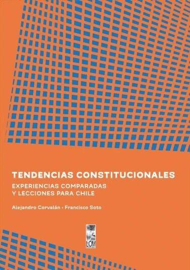 TENDENCIAS CONSTITUCIONALES. EXPERIENCIAS Y LECCIONES PARA CHILE - Tendenciasconstitucionales_1800x.jpg
