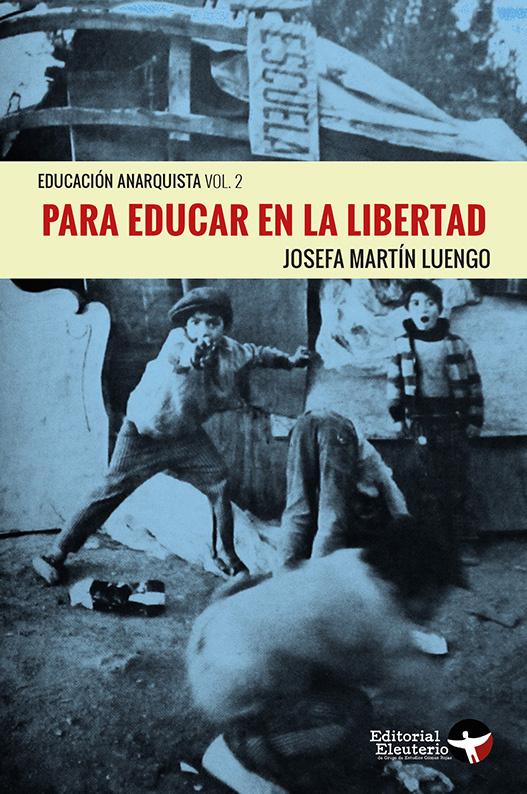 PARA EDUCAR EN LA LIBERTAD. EDUCACION ANARQUISTA VOL.2 - educar2.jpg