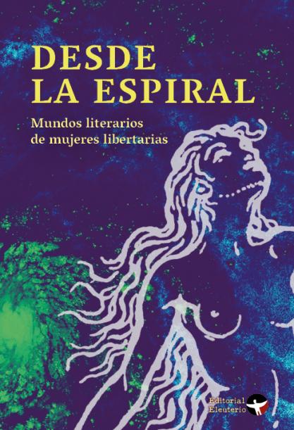 DESDE LA ESPIRAL. MUNDOS LITERARIOS DE MUJERES LIBERTARIAS - espiral.png