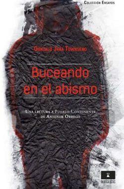 BUCEANDO EN EL ABISMO. UNA LECTURA A PUEBLO-CONTINENTE DE ANTENOR ORREGO - BUCEANDOENELABISMO.jpg