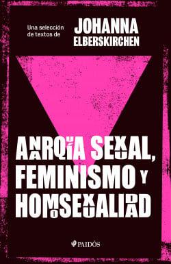 ANARQUIA SEXUAL, FEMINISMO Y HOMOSEXUALIDAD - portada_anarquia-sexual-feminismo-y-homosexualidad_anonimo_202002141508.jpg