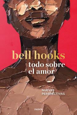 TODO SORE EL AMOR - 333691_329719_portada_todo-sobre-el-amor_bell-hooks_202101111723.jpg
