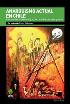 ANARQUISMO ACTUAL EN CHILE. LA EXPERIENCIA PERSONAL Y SOCIAL DE INDIVIDUOS ANARQUISTAS  - anarquismoactualenchile_1024x1024.jpg