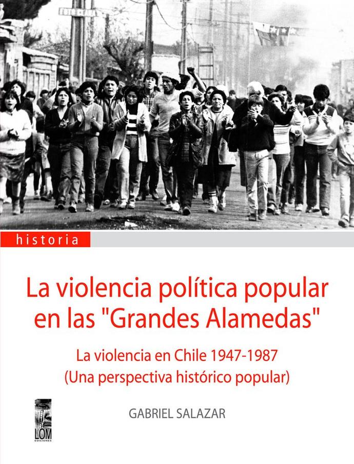 VIOLENCIA POLITICA POPULAR EN LAS GRANDES ALAMEDAS, LA - Violencia-politica-popular-en-la-grandes-alamedas_1024x1024.jpg