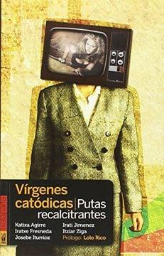 VIRGENES CATODICAS. PUTAS RECALCITRANTES - 981c6f46c04b61ddd1d005ed826969b1.jpg