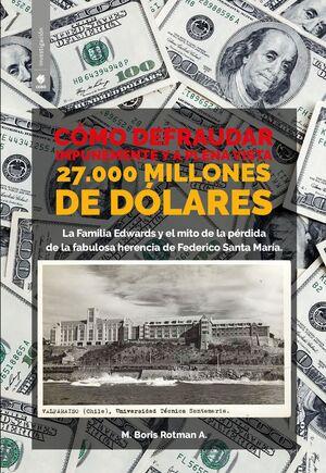 COMO DEFRAUDAR IMPUNEMENTE Y A PLENA VISTA 27.000 MILLONES DE DOLARES - 978956359152.jpg