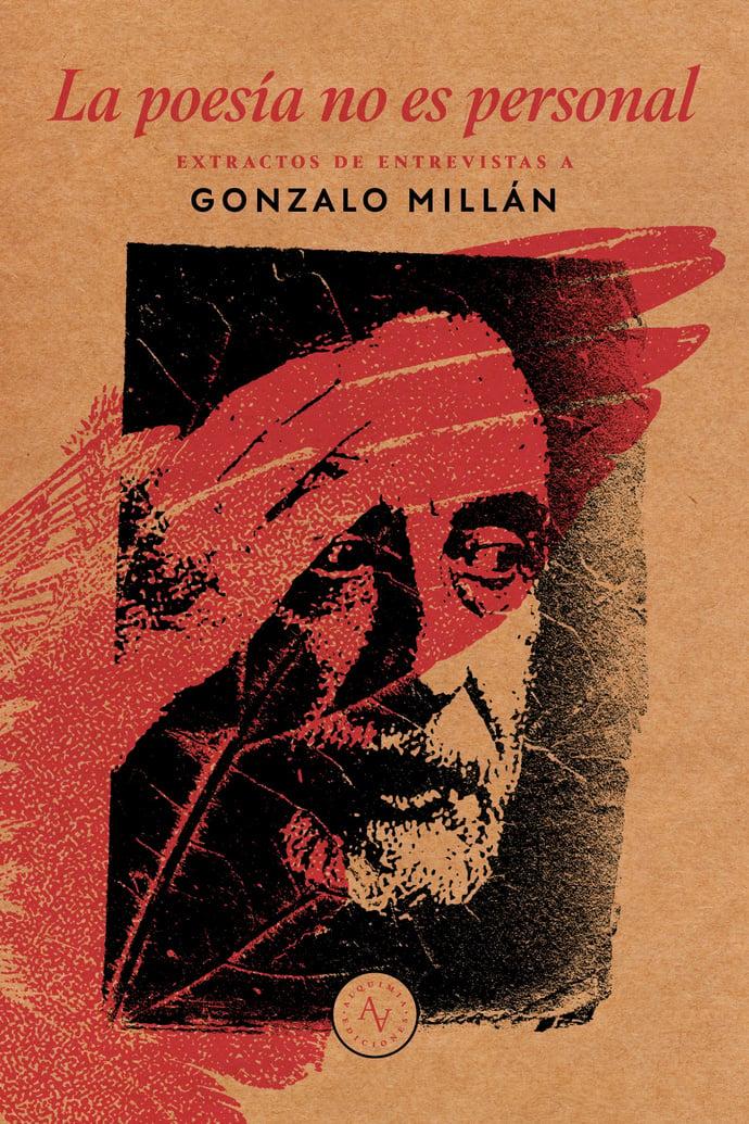 POESIA NO ES PERSONAL, LA. EXTRACTOS DE ENTREVISTAS A GONZALO MILLAN - poesia no es personal.jpg