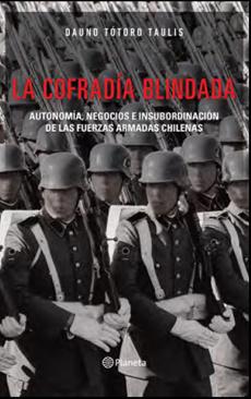 COFRADIA BLINDADA, LA. AUTONOMIA, NEGOCIOS E INSUBORDINACION DE LAS FUERZAS ARMADAS CHILENAS - 9789563602296-1 (1).jpg