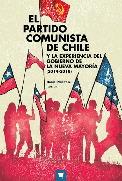 PARTIDO COMUNISTA DE CHILE Y LA EXPERIENCIA DEL GOBIERNO DE LA NUEVA MAYORIA (2014-2018), EL - PARTIDO.jpg