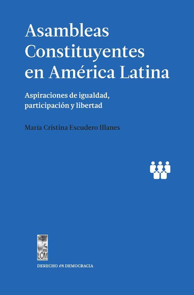 ASAMBLEAS CONSTITUYENTES EN AMERICA LATINA - portadaAsambleasconstituyentes_1024x1024.jpg