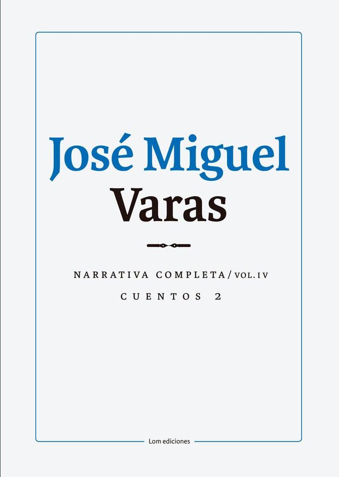 JOSE MIGUEL VARAS. NARRATIVA COMPLETA. CUENTOS 2. COLUMEN IV - Jose-Miguel-Varas-tomo-2_e43c7dd5-e482-4778-afad-5c3b1bc40faf_1024x1024.jpg